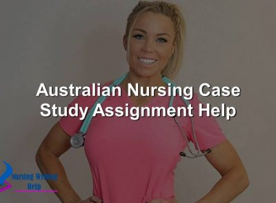 Australian Nursing Case Study Assignment Help