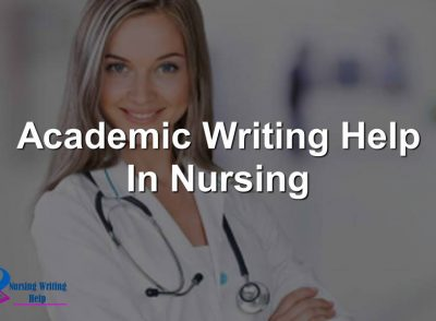 Academic Writing Help In Nursing