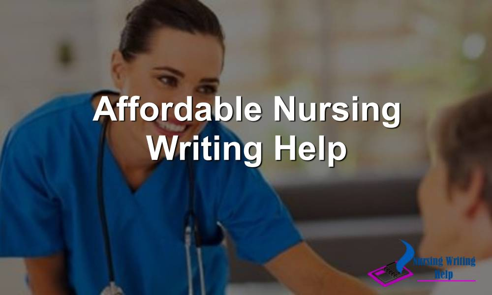 Affordable Nursing Writing Help