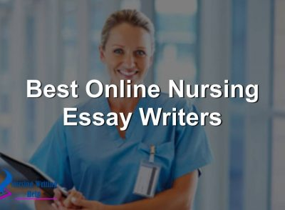 Best Online Nursing Essay Writers