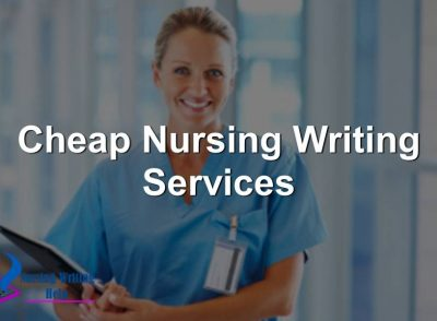 Cheap Nursing Writing Services