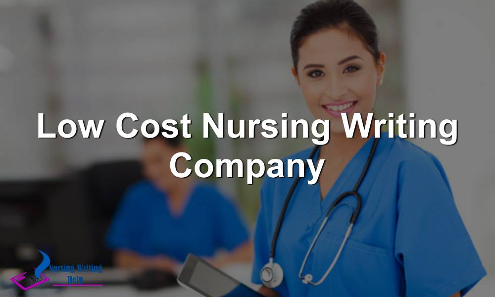 Low Cost Nursing Writing Company