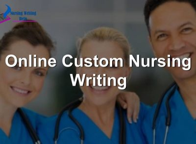 Online Custom Nursing Writing