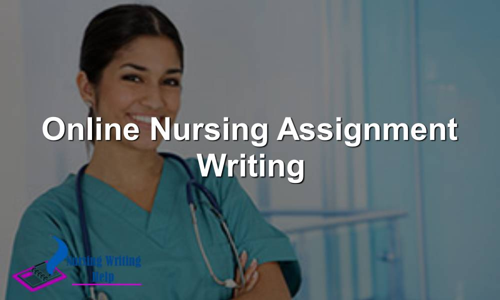 Online Nursing Assignment Writing