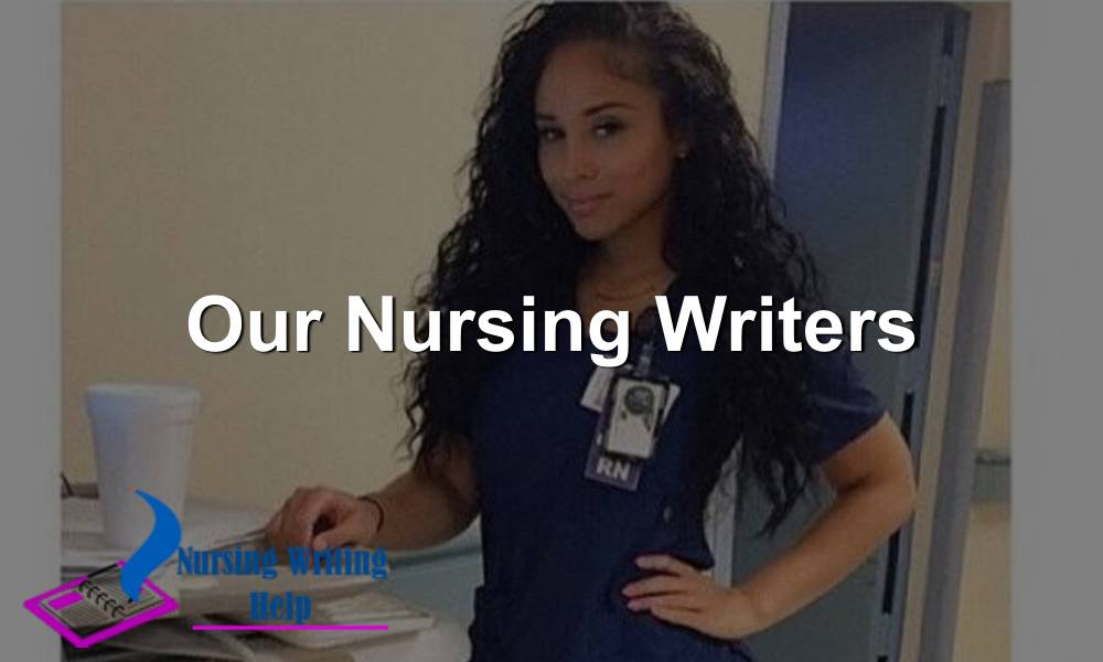Our Nursing Writers