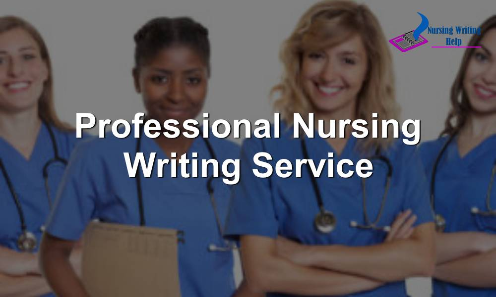 Professional Nursing Writing Service