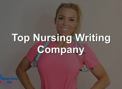 Top Nursing Writing Company