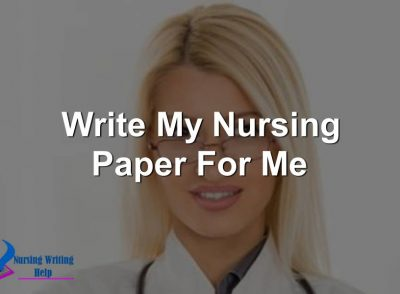 Write My Nursing Paper For Me