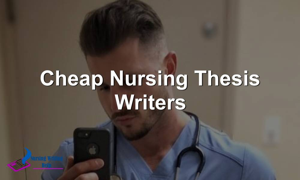 Cheap Nursing Thesis Writers