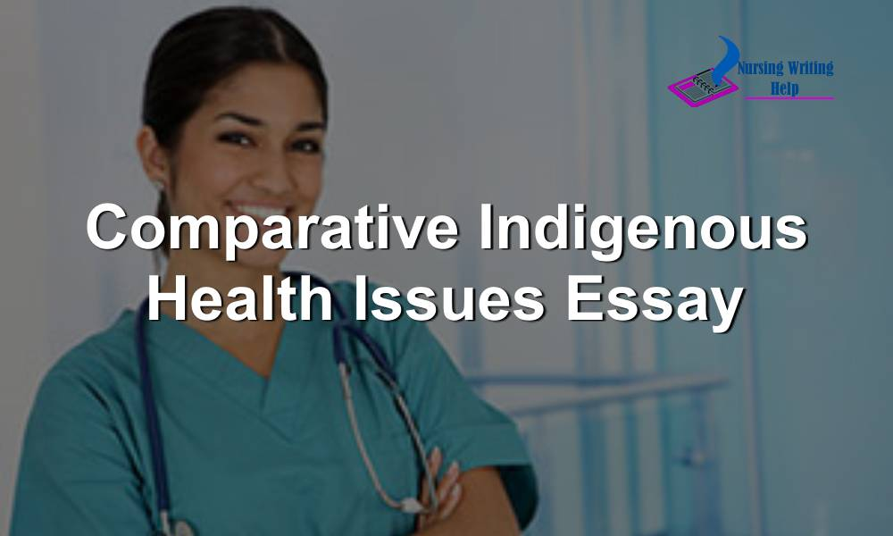 Comparative Indigenous Health Issues Essay