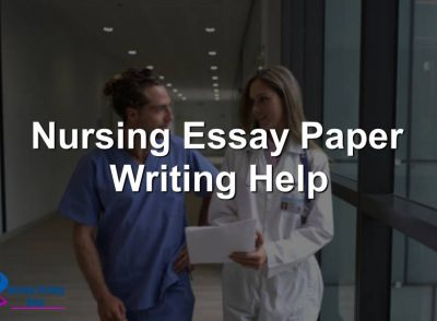 Nursing Essay Paper Writing Help