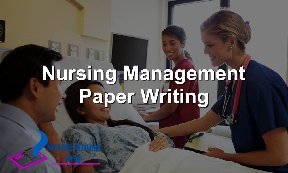 Nursing Management Paper Writing