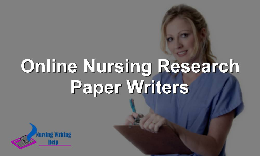 Online Nursing Research Paper Writers