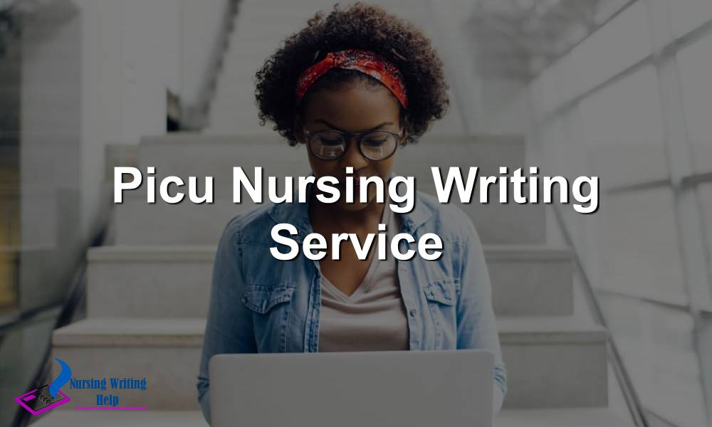 Picu Nursing Writing Service