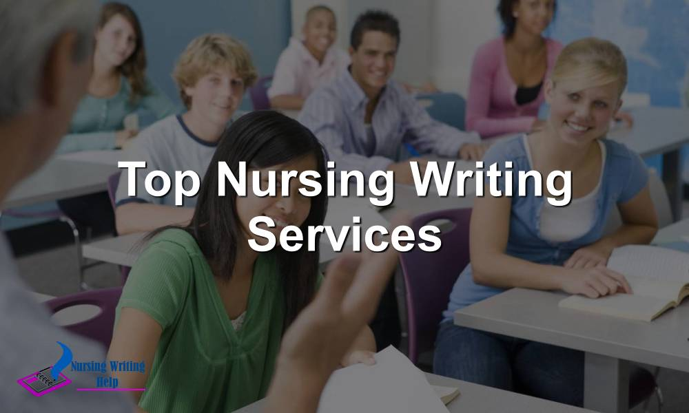 Top Nursing Writing Services