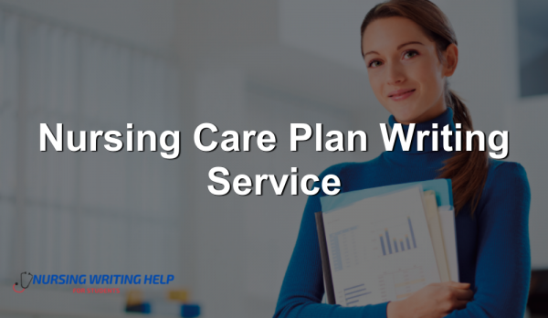 Nursing Care Plan Writing Service