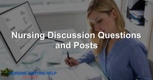 Nursing discussion questions and posts